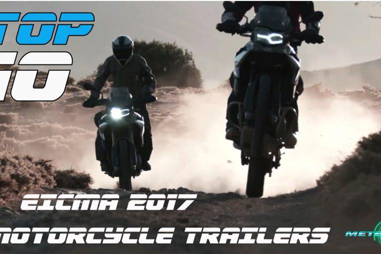 Toп 10 мото трейлъри от EICMA 2017