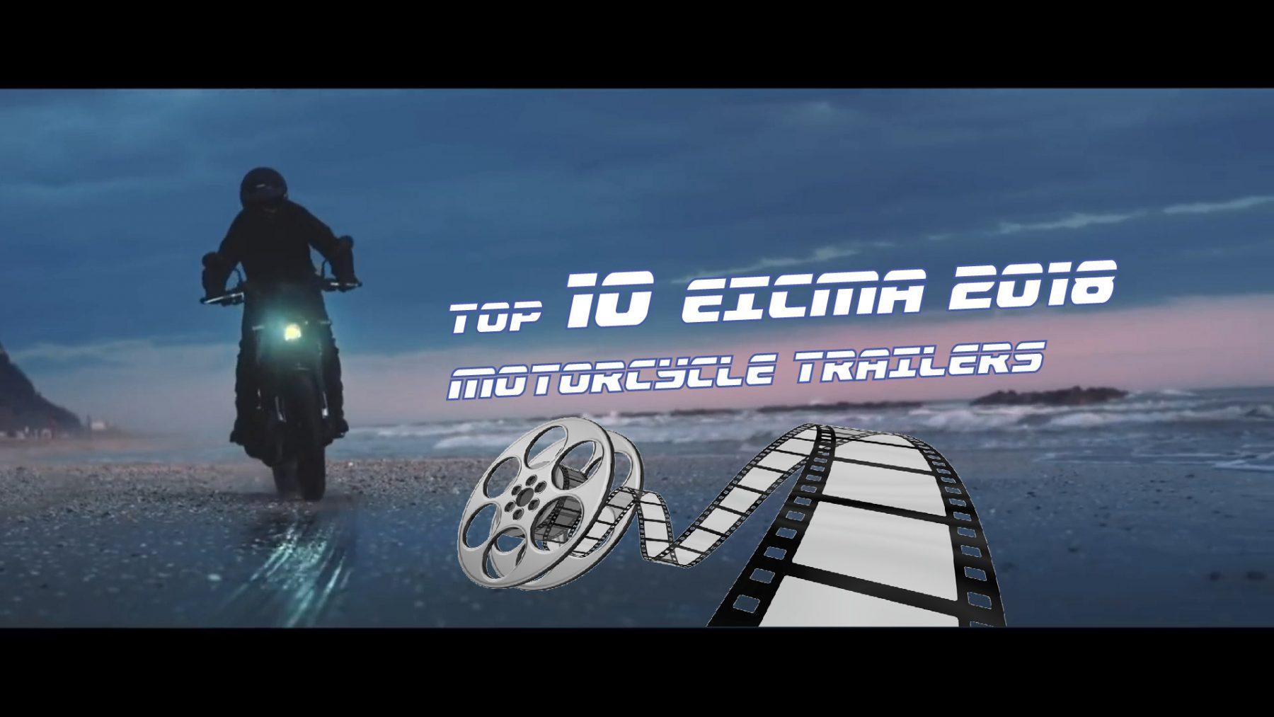 Toп 10 мото трейлъри от EICMA 2018